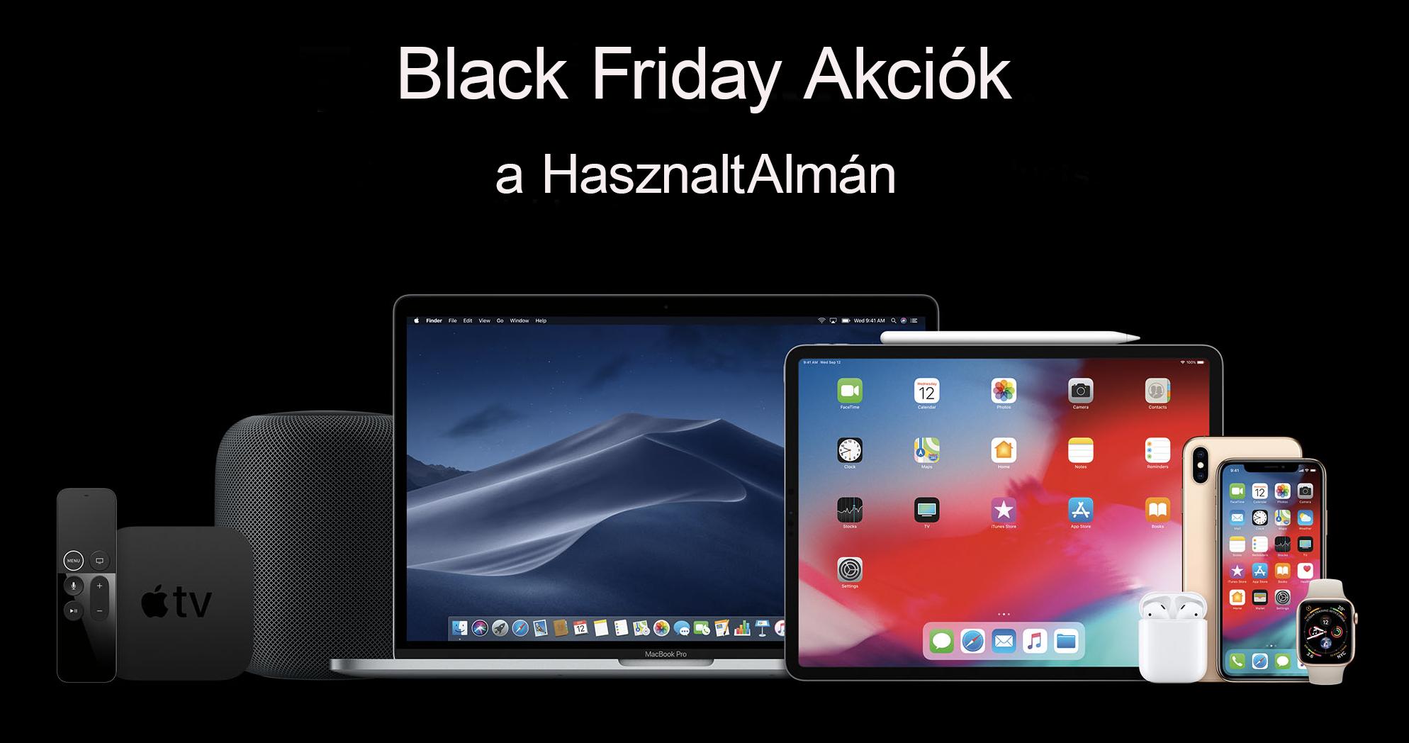 Black Friday 2019 - Fekete Péntek Akciók / iPhone /  iPad  / Mac / Vásár a HasználtAlmán