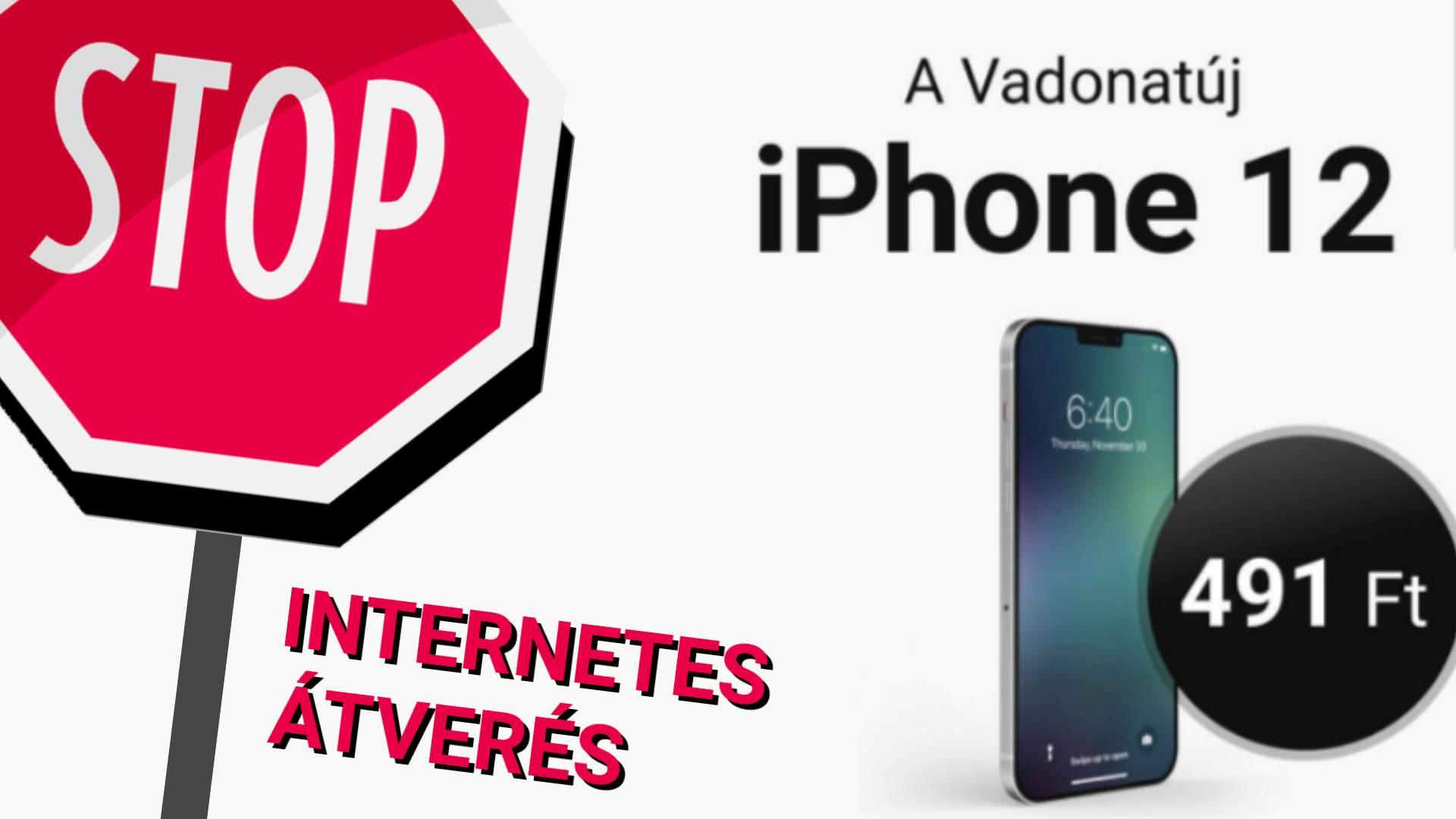 Még NE vegyetek iPhone 12-őt! – Újabb átverés terjed az interneten
